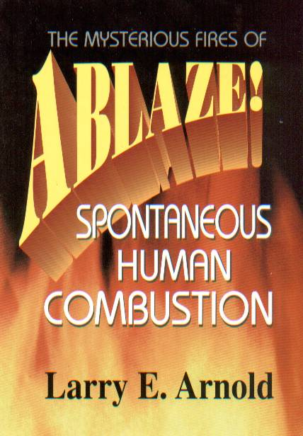 Keywords: spontaneous,human,combustion,human combustion,shc,larry, arnold,